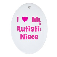 I Love My Autistic Niece Oval Ornament