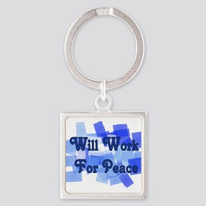 Will Work For Peace Square Keychain
