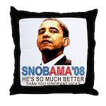 SNOBAMA '08 anti-Obama Throw Pillow