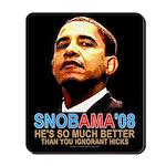 SNOBAMA '08 anti-Obama Mousepad