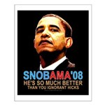 SNOBAMA '08 anti-Obama Small Poster