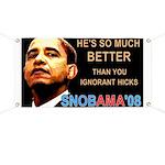 SNOBAMA '08 anti-Obama Banner