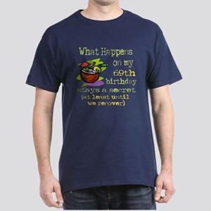 What Happens 69th Dark T-Shirt