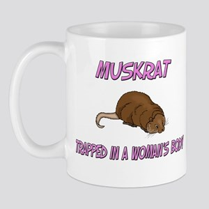 Muskrat Trapped In A Woman's Body Mug