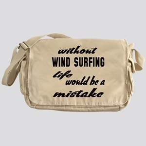 Without Wind Surfing life would be a Messenger Bag