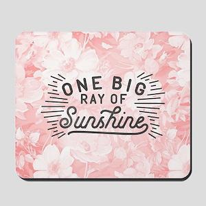 One Big Ray Of Sunshine Mousepad