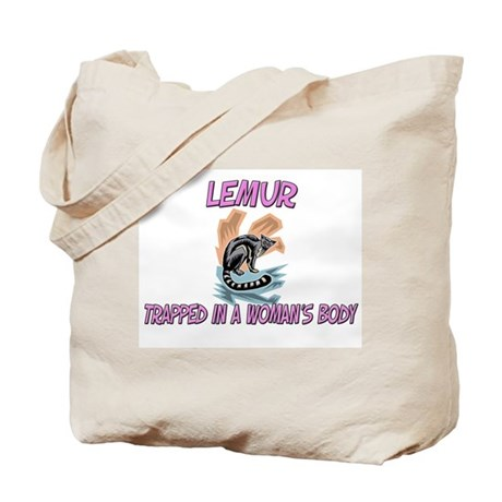 Lemur Trapped In A Woman's Body Tote Bag