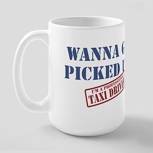 WANNA GET PICKED UP Large Mug