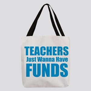 Teachers Just Wanna Have Funds Polyester Tote Bag