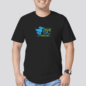 you can't love but you can rescue it T-Shirt