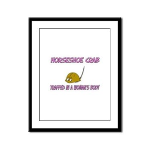 Horseshoe Crab Trapped In A Woman's Body Framed Pa