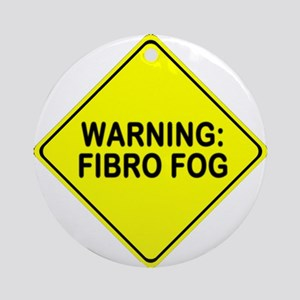 Warning: Fibro Fog Ornament (Round)