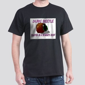 Dung Beetle Trapped In A Woman's Body Dark T-Shirt