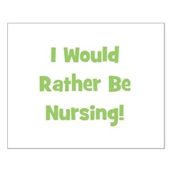 Rather Be Nursing! Posters