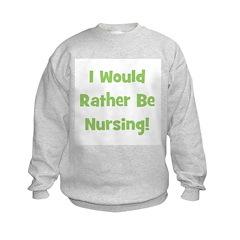 Rather Be Nursing! Sweatshirt