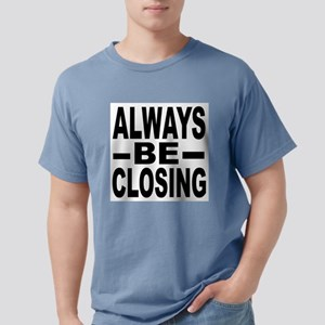 """Always Be Closing"" T-Shirt"