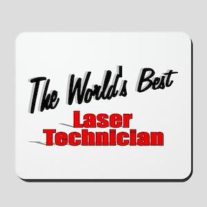 """The World's Best Laser Technician"" Mousepad"