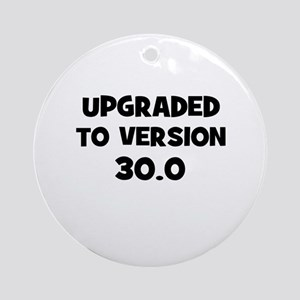 Upgraded to Version 30.0 Ornament (Round)