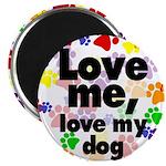 Love me, love my dog Magnet