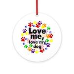 Love me, love my dog Keepsake (Round)