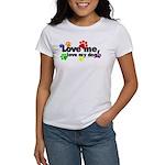 Love me, love my dog Women's T-Shirt