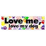 Love me, love my dog Bumper Sticker