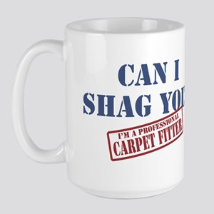 CAN I SHAG YOU? Large Mug