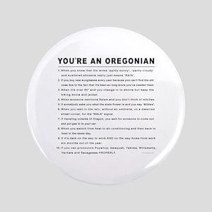 """You're an Oregonian 3.5"""" Button"""