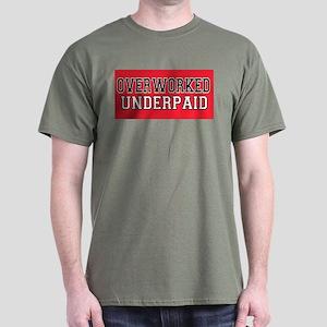 Overworked, Underpaid Dark T-Shirt