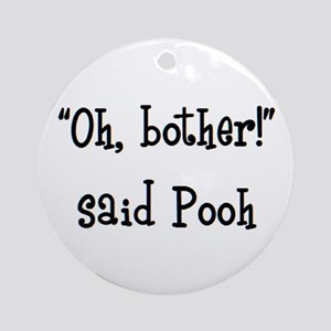 bother said pooh Round Ornament