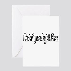 """""""Best. Gynecologist. Ever."""" Greeting Card"""