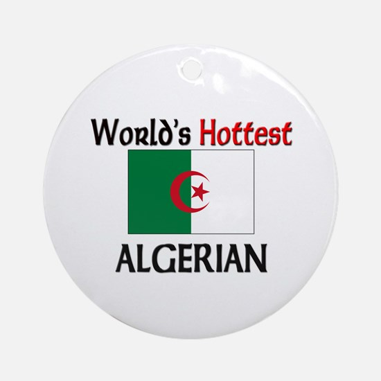 World's Hottest Algerian Ornament (Round)