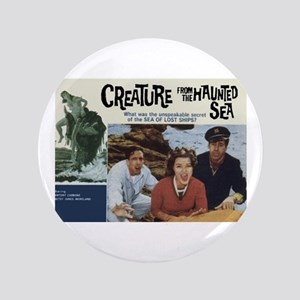 "The Creature From The Haunted 3.5"" Button"