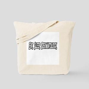 """Eat. Sleep. Dermatology."" Tote Bag"