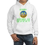 ALLERGIC TO WHEAT Hooded Sweatshirt