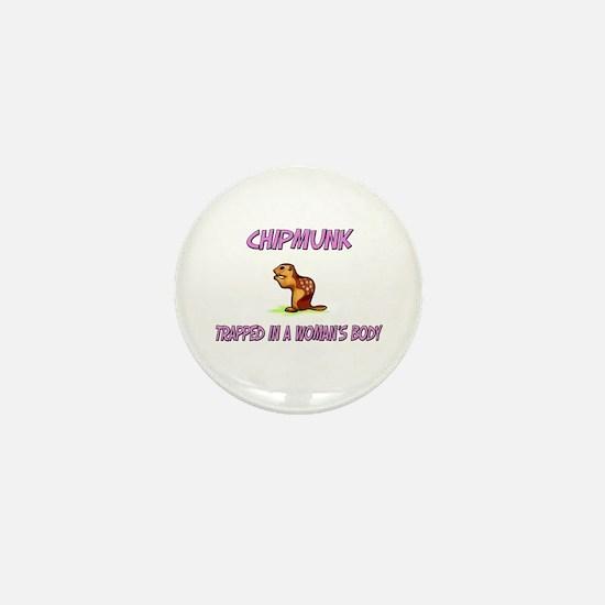 Chipmunk Trapped In A Woman's Body Mini Button