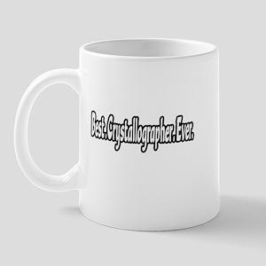"""""""Best. Crystallographer. Ever Mug"""
