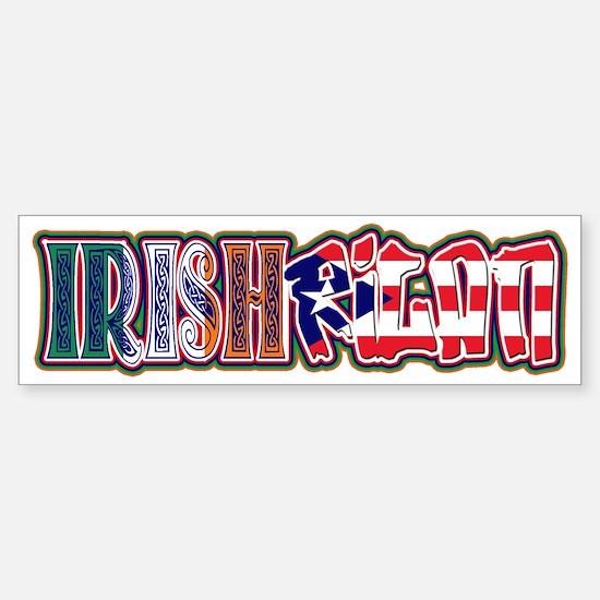 IrishRicanAgain! Bumper Bumper Bumper Sticker