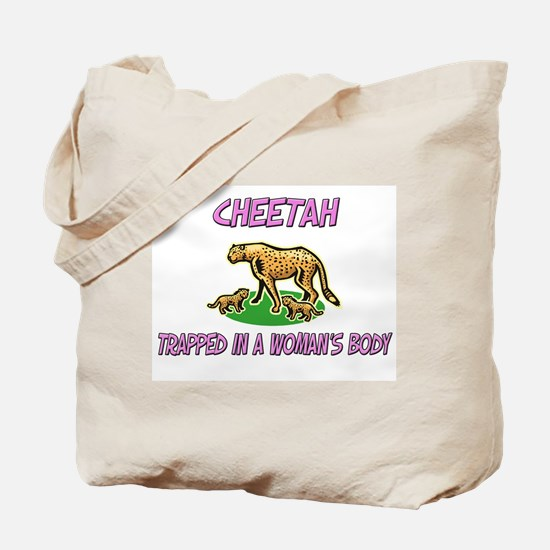 Cheetah Trapped In A Woman's Body Tote Bag