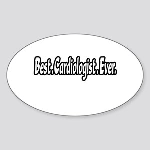 """Best. Cardiologist. Ever."" Oval Sticker"