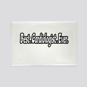 """Best. Cardiologist. Ever."" Rectangle Magnet"