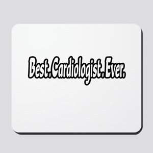 """Best. Cardiologist. Ever."" Mousepad"