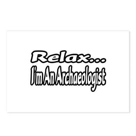 """""""Relax...I'm An Archaeologist"""" Postcards (Package"""