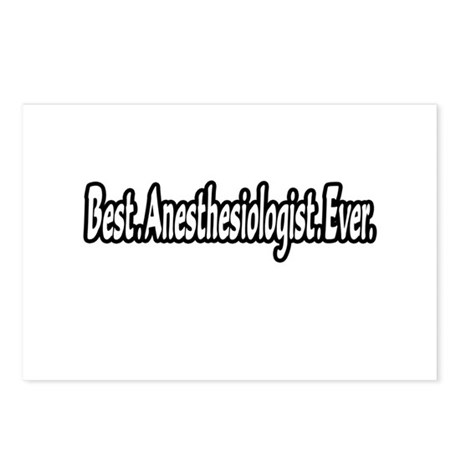"""Best. Anesthesiologist. Ever."" Postcards (Package"
