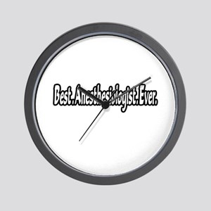 """""""Best. Anesthesiologist. Ever."""" Wall Clock"""