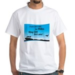 If You Can't Take the Wake White T-Shirt
