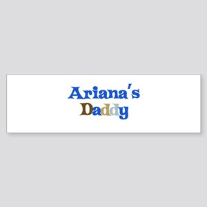 Ariana's Daddy Bumper Sticker