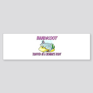 Bandicoot Trapped In A Woman's Body Sticker (Bumpe