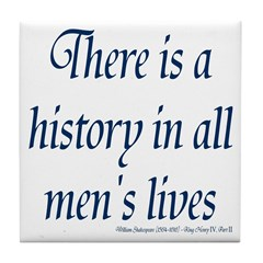 History in all mens lives Tile Coaster