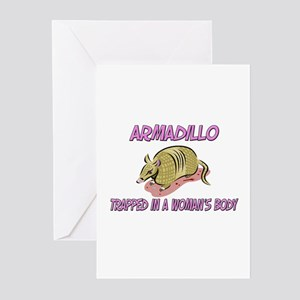 Armadillo Trapped In A Woman's Body Greeting Cards